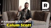 Random Questions with... Calum Scott